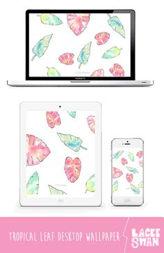 Watercolor Tropical Leaf Tech Attire for Desktop, Iphone and Ipad // Wallpaper