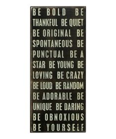 Take a look at this Black 'Be Bold' Box Sign on zulily today!