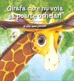 Girafa care nu voia sa poarte ochelari si alte sase povesti -  -  - Moose Art, Kids, Baby Books, Animals, Movies, Giraffe Illustration, Literatura, Author, Young Children