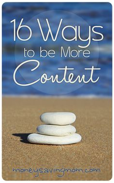 If you're struggling to be content with your lot in life right now, here are 16 ways I have found that have helped me cultivate contentment and a love for the life I have been given.