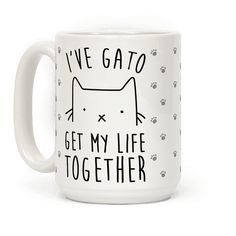"""This punny cat mug reads, """"I've Gato Get My Life Together"""" and is great for anyone who loves cats and knows it no matter what language you say it! Grab this purrrfect gato coffee mug today! Coffee Shop, Coffee Cups, Coffee Lovers, Barista, Get My Life Together, Diy Mugs, Cat Mug, My Cup Of Tea, Funny Mugs"""