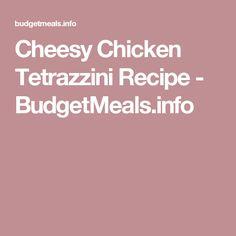 Cheesy Chicken Tetrazzini Recipe - BudgetMeals.info