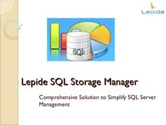 sql-storage-manager-14028583 by Lepide Software (P) Limited via Slideshare