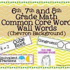 6th, 7th and 8th grade math Common Core based word wall words with illustrations with bright colored chevron backgrounds. Print 3 per page and cut ...