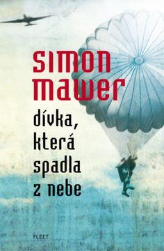 Dívka, která spadla z nebe | Simon Mawer
