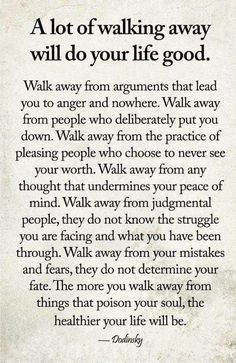 A lot of walking away will do your life good love life wisdom quotes life quotes and sayings love pic life images Wisdom Quotes, True Quotes, Quotes To Live By, Motivational Quotes, Inspirational Quotes, Encouragement Quotes, Qoutes, Sarcastic Quotes, Quotes About Inner Peace