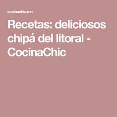 Recetas: deliciosos chipá del litoral  - CocinaChic Sin Gluten, Ideas, Littoral Zone, Cuts Of Beef, Meal, Home, Glutenfree, Thoughts