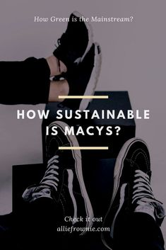 Macys is one of the most recognized brands in the world but how sustainable is it when it comes to their ethical and environmental practices? Vegan Fashion, Fast Fashion, Ethical Fashion, Fashion Outfits, American Made Clothing, Hemp Fabric, Fair Trade Fashion, Sustainable Fashion, Sustainable Living