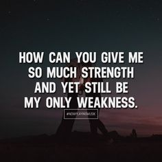 How can you give me so much strength and yet still be my only weakness. Like and comment if you feel this! ➡️ @sweartee for more!