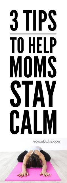 This mom speaks! Here are her tricks to staying calm and keeping calm!