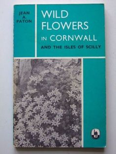 'WILD FLOWERS IN CORNWALL AND THE ISLES OF SCILLY' (1968) | Jean A. Paton: Published by D. Bradford Barton, first edition     ✫ღ⊰n