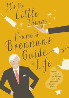 It's The Little Things – Francis Brennan's Guide to Life (eBook) New Books, Good Books, Hotel Jobs, Office Politics, Online Logo, Thriller Books, Little Things, Small Things, Reading Online