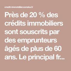 Près de20% des crédits immobiliers sont souscrits par des emprunteurs âgés de plus de60ans. Le principal frein à l'endettement est constitué par le coût de l'assurance emprunteur. Grâce à la délégation d'assurance ouverte depuis2010 (possibilité d France, Math Equations, Health Challenge, French