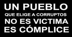 Si seguimos con corruptos, impostores, ladrones y traidores no seremos víctimas, seremos cómplices #podemos