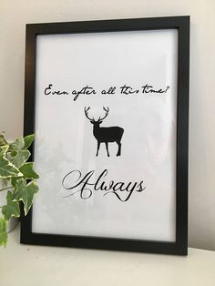 Harry Potter inspired Typography Print. Harry Potter Professor Snape Quote, Even after all this time? Always. Prints are A4 Sized and sold with the frames included