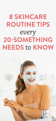 8 skincare tips to know in your 20s