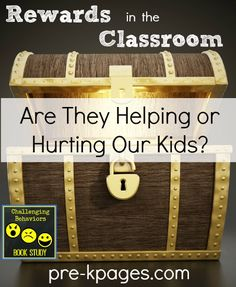 Rewards in the Classroom: Are they helping or hurting our kids? Challenging Behaviors book study, includes certificate of participation.