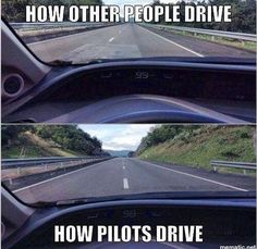 How pilots drive vs normal people