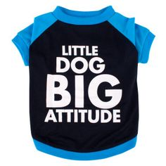 "Grreat Choice® ""Little Dog Big Attitude"" Tee 