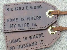 Home is where my husband/wife is. Love this, so adorable.