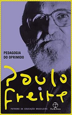 Kindle Pedagogia do oprimido (Portuguese Edition) Author Paulo Freire, Non Fiction, Book Club Books, New Books, Books To Read, Magda Soares, Professor Ingles, Page Flip, Sun Tzu, Fidel Castro