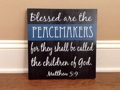 Law Enforcement Verse Wood Sign, Thin Blue Line, Stained and Hand Painted, Police officer decor, LEO decor, LEOW, Matthew 5:9