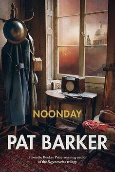 Noonday by Pat Barker – August 27 | 35 Brilliant New Books You Should Read This Summer