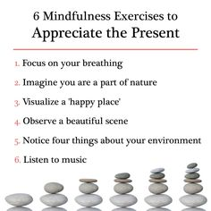 6 Mindfulness Exercises to   Help You Appreciate the Present