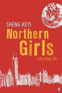 Sheng Keyi - Northern Girls: Life Goes On