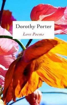 Love Poems By Dorothy Porter