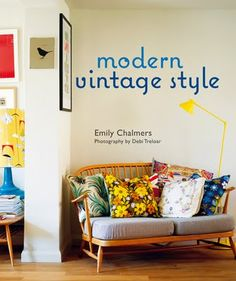 Modern Vintage Style, Emily Chalmers
