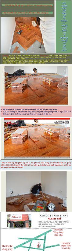 Ván sàn lắp đặt theo kiểu xương cá thường được sản xuất riêng với cấu tạo hèm đơn trái phải khác nhau. -    Nếu sử khung xương gỗ, ván ép, cemboard,… thì chúng thường được cố định bằng đinh hoặc vít xuống sàn.  http://manhtri.vn/ky-thuat-lap-dat-san-go-tu-nhien-o-vung-ven-bien-va-o-nhung-vung-co-do-am-cao-24069.html