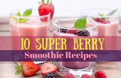 Fuel yourself with berries and other great smoothies by trying these SparkRecipes.