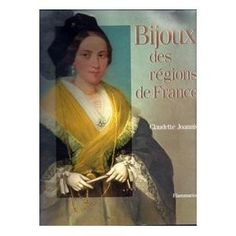 Bijoux des régions de France - Claudette Joannis - Flammarion 1992 - 199pp - out of stock