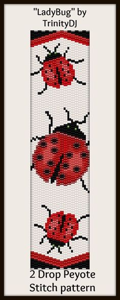 "two+drop+peyote+stitch+patterns | LadyBug"" (2 Drop Peyote stitch bracelet pattern) is one of the designs ..."