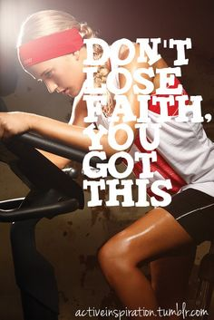 You got this! My fave line to use when I teach indoor cycling class!