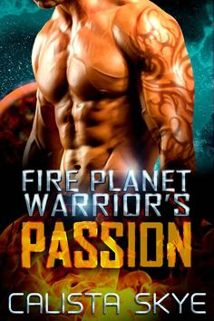 Books ~ Science Fiction Romance | Fire Planet Warrior's Passion (Fire Planet Warriors Book 1), by Calista Skye