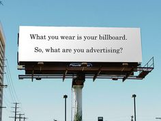 Pay attention Girls!! What you wear is your billboard.