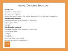 IELTS agree or disagree essay structure Ielts Writing Task 2, Essay Writing Skills, Essay Writer, Opinion Writing, Writing Tips, Opinion Essay Structure, Word Formation, Ielts Tips, Topic Sentences