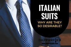 Italian Suits: Why Are They So Desirable? - http://www.dapperfied.com/italian-suits/