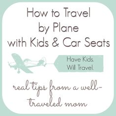 Save this for when i need it. How to Travel by Plane with Kids and Car Seats - real tips from a wall-traveled mom Traveling With Baby, Travel With Kids, Family Travel, Baby Travel, Plane Ride, By Plane, Vacation Trips, Dream Vacations, Travel Essentials
