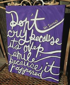 Don't Cry Because it's Over, Smile Because it Happened - Dr. Seuss Canvas Painting
