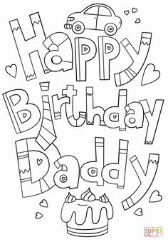 Happy Birthday Coloring Pages Printable . 24 Happy Birthday Coloring Pages Printable . Free Printable Happy Birthday Coloring Pages for Kids Happy Birthday Daddy Card, Happy Birthday Crafts, Kids Birthday Cards, 50 Birthday, Homemade Birthday, Girlfriend Birthday, Princess Birthday, Birthday Quotes, Coloring Birthday Cards