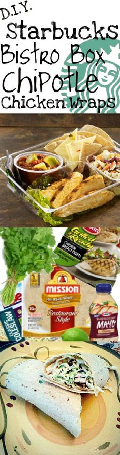 D.I.Y. STARBUCKS Bistro Box Chipotle Chicken Wraps So EASY! Great for a quick lunch or dinner meal. Whole wheat tortillas, pepper jack cheese, grilled chicken, coleslaw mixed with chopped cilantro lime juice and chipotle mayo, salsa, and lettuce. Super easy inexpensive and healthy too!