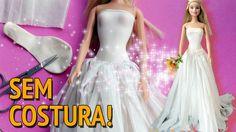Como fazer vestido de noiva sem costura para Barbie e outras bonecas!