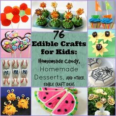 76 Edible Crafts for Kids: Homemade Candy, Homemade Desserts, and other edible craft ideas