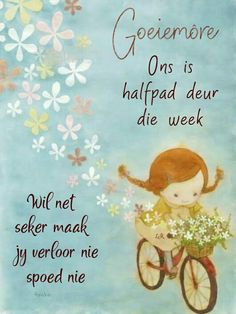 Goeie More, Lekker Dag, Evening Greetings, Afrikaanse Quotes, Happy Wednesday, Qoutes, Encouragement, Bible, Good Morning Quotes