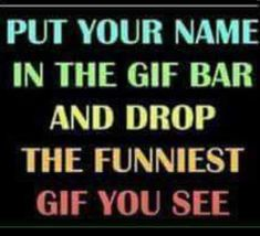 Put your name in the gif bar game Funny Facebook Posts, Interactive Facebook Posts, Facebook Humor, Fb Games, Games For Fun, Facebook Group Games, Facebook Party, Facebook Engagement Posts, Social Media Engagement