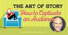 The Art of Story: How to Captivate an Audience