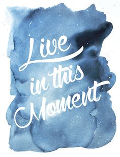 Watercolor PRINT - Live in this moment - calligraphy - text - quote - home - kitchen - office - nursery - artwork - coral - orange - pink